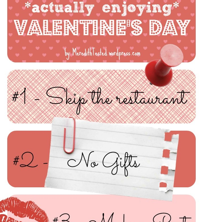 Have your best Valentine's Day yet // MeredithTested.wordpress.com