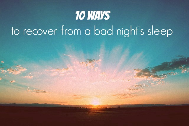 recover from bad sleep