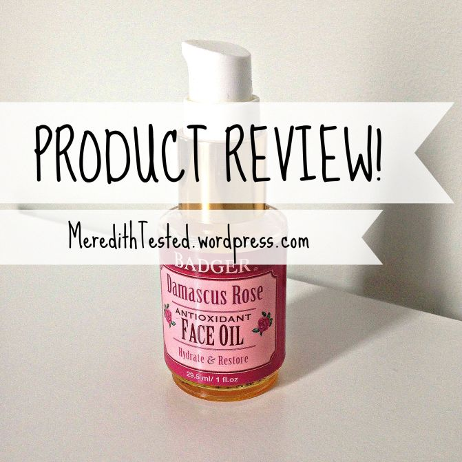 Badger Rose Face OIl Review // MeredithTested.wordpress.com