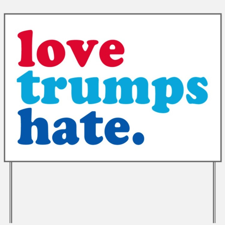 love_trumps_hate_yard_sign