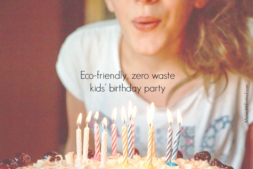 how to throw a zero waste, garbage free kids birthday party
