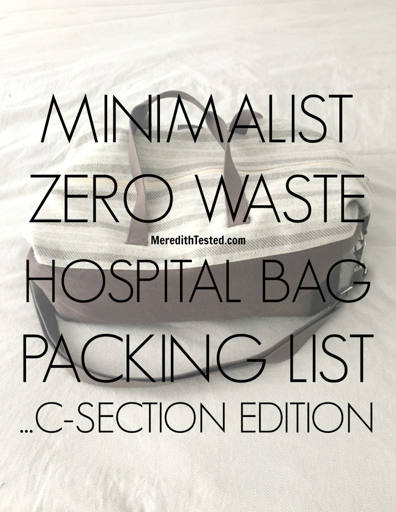 minimalist eco friendly hospital c section bag packing list